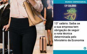 13 Salario Saiba Se A Sua Empresa Tem Obrigacao De Seguir A Nota Tecnica Determinada Pelo Ministerio Da Economica Organização Contábil Lawini - Contabilidade no Rio de Janeiro | Souza Campos Soluções Contábeis