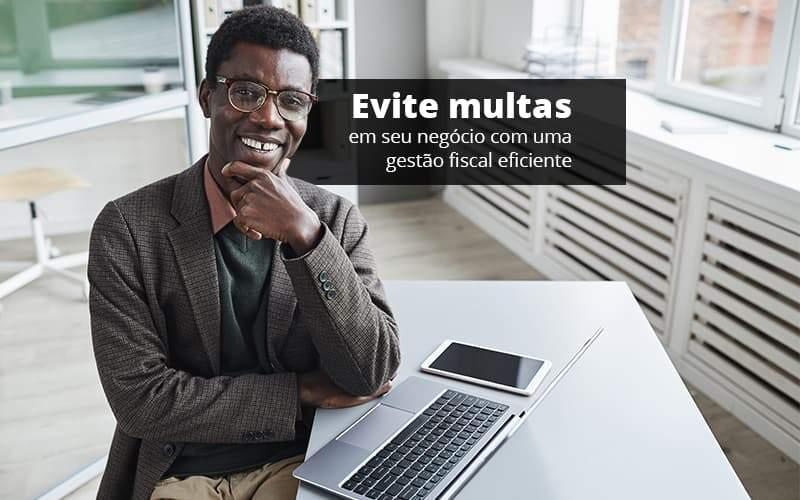 Evite Multas Em Seu Negocio Com Uma Gestao Fiscal Eficiente Post 1 Organização Contábil Lawini - Contabilidade no Rio de Janeiro   Souza Campos Soluções Contábeis