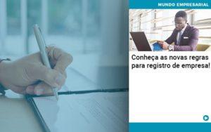 Conheca As Novas Regras Para Registro De Empresa Organização Contábil Lawini - Contabilidade no Rio de Janeiro | Souza Campos Soluções Contábeis
