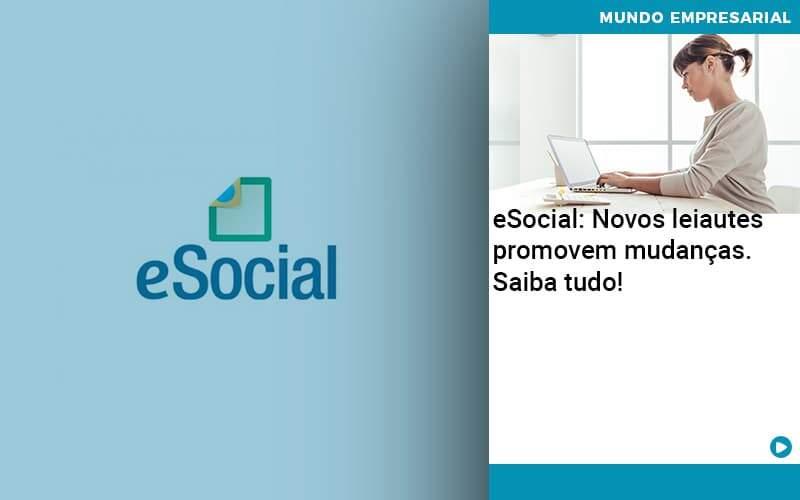 E Social Novos Leiautes Promovem Mudancas Saiba Tudo Organização Contábil Lawini - Contabilidade no Rio de Janeiro | Souza Campos Soluções Contábeis