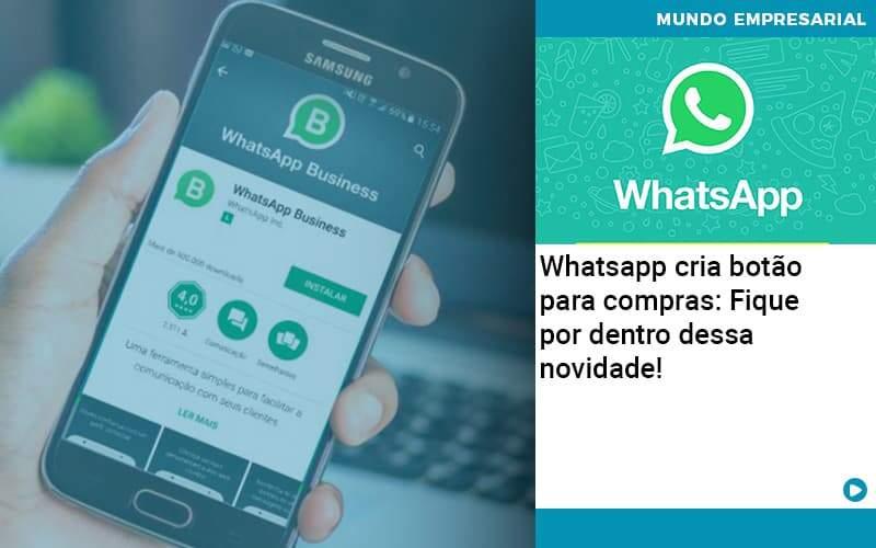 Whatsapp Cria Botao Para Compras Fique Por Dentro Dessa Novidade Organização Contábil Lawini - Contabilidade no Rio de Janeiro | Souza Campos Soluções Contábeis