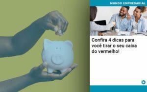 Confira 4 Dicas Para Você Tirar O Seu Caixa Do Vermelho Organização Contábil Lawini - Contabilidade no Rio de Janeiro | Souza Campos Soluções Contábeis
