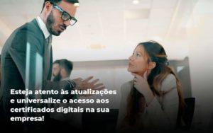 Quais Os Tipos De Certificados Digitais Organização Contábil Lawini - Contabilidade no Rio de Janeiro | Souza Campos Soluções Contábeis