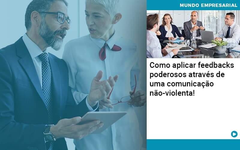 Como Aplicar Feedbacks Poderosos Atraves De Uma Comunicacao Nao Violenta Organização Contábil Lawini - Contabilidade no Rio de Janeiro   Souza Campos Soluções Contábeis
