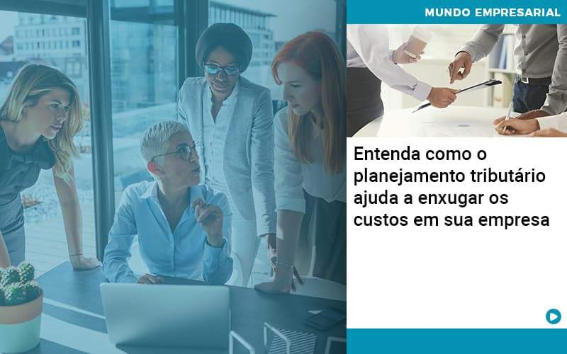 Planejamento Tributario Porque A Maioria Das Empresas Paga Impostos Excessivos Organização Contábil Lawini - Contabilidade no Rio de Janeiro   Souza Campos Soluções Contábeis