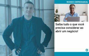 Saiba Tudo O Que Voce Precisa Considerar Ao Abrir Um Negocio Organização Contábil Lawini - Contabilidade no Rio de Janeiro | Souza Campos Soluções Contábeis