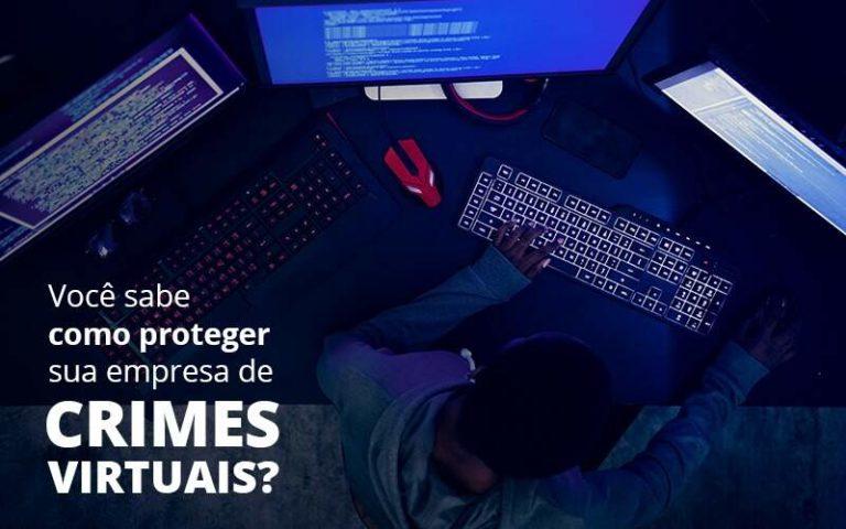 Como Proteger Sua Empresa De Crimes Virtuais Organização Contábil Lawini - Contabilidade no Rio de Janeiro | Souza Campos Soluções Contábeis