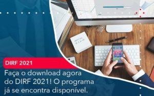 Faca O Dowload Agora Do Dirf 2021 O Programa Ja Se Encontra Disponivel Organização Contábil Lawini - Contabilidade no Rio de Janeiro | Souza Campos Soluções Contábeis